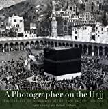A Photographer on the Hajj, Farid Kioumgi and Robert Graham, 9774162900