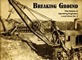 Breaking Ground: The History of the Operating Engineers Local No. 3