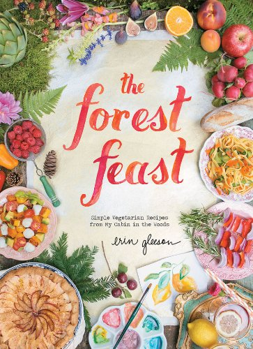 The forest feast simple vegetarian recipes from my cabin in the the forest feast simple vegetarian recipes from my cabin in the woods by gleeson forumfinder Image collections