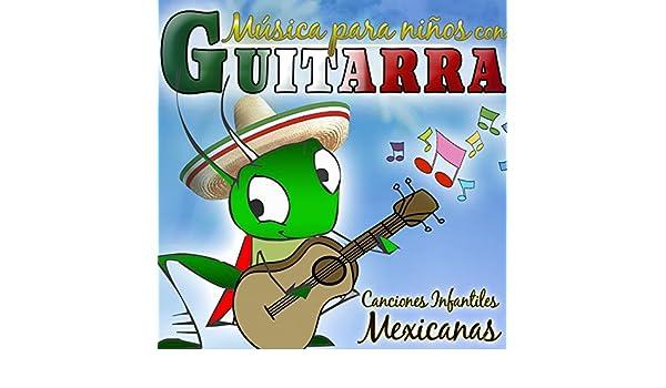 Canciones Infantiles Mexicanas. Relax para Niños Con Guitarra de ...