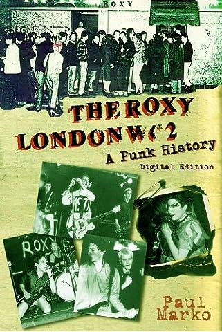 The Roxy London WC2: A Punk History - Roxy Rock