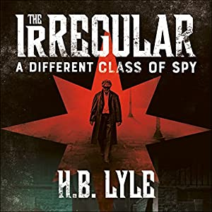 The Irregular: A Different Class of Spy Audiobook