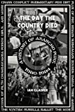 The Day The Country Died: A History of Anarcho Punk 1980-1984