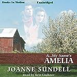 A...My Name's Amelia | Joanne Sundell