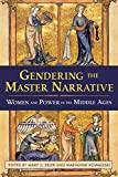 img - for Gendering the Master Narrative: Women and Power in the Middle Ages by Mary Erler (2003-05-08) book / textbook / text book