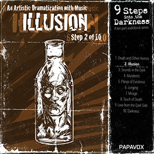 Illusion (9 Steps into Darkness 2): William Wilson/Terrible Old Man/Ex Oblivione