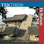 Ek Balam: Digging for Answers | TekTrek