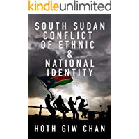 South Sudan Conflict of Ethnic & National Identity