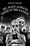 img - for We Have Always Lived in the Castle (Penguin Classics Deluxe Edition) book / textbook / text book