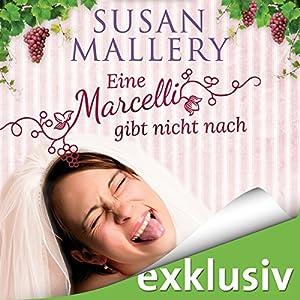 Eine Marcelli gibt nicht nach (Die Marcelli-Schwestern 1) Audiobook