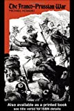 The Franco-Prussian War, Michael C. Howard, 041502787X