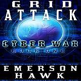 Grid Attack: Cyber War, Book One
