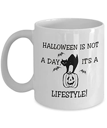 Superior Halloween Is Not A Day, Itu0027s A Lifestyle   Halloween Gift   Coffee Ceramic  Mug