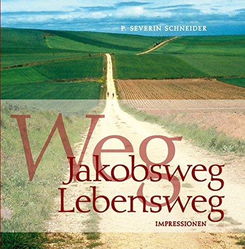 Weg, Jakobsweg, Lebensweg: Impressionen