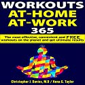 Workouts: At-Home at-Work 365: The Most Effective, Convenient, and Free Workouts on the Planet and Get Ultimate Results Audiobook by Christopher J. Davies MD, Anna G. Taylor Narrated by Matyas Job Gombos