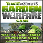 Plants Vs. Zombies Garden Warfare Game: Tips, PC, Wiki, Codes, Download Guide |  Hiddenstuff Entertainment