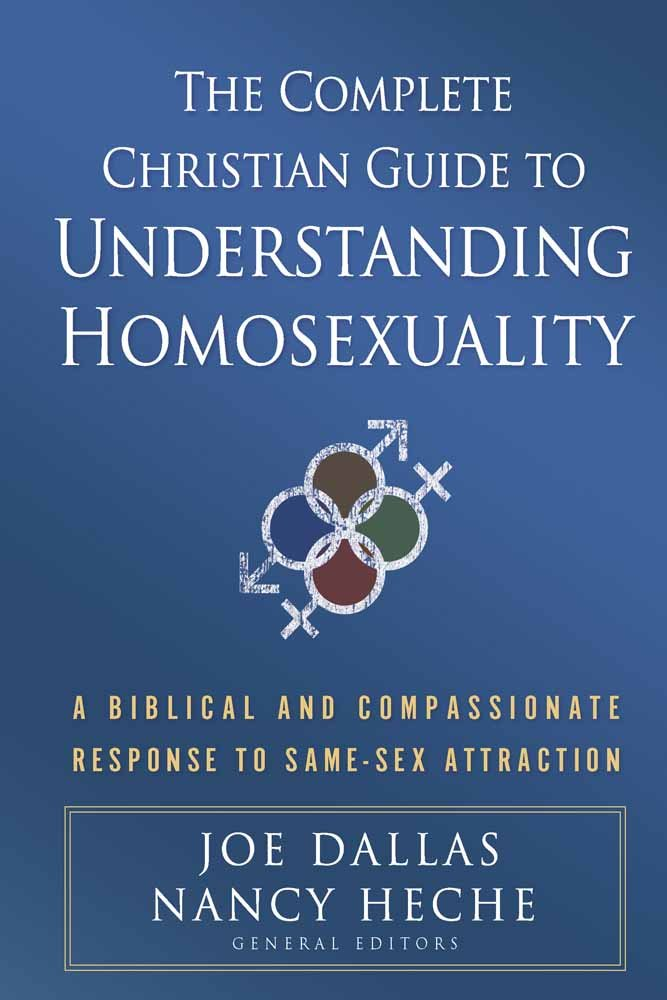 the complete christian guide to understanding homosexuality a  the complete christian guide to understanding homosexuality a biblical and compassionate response to same sex attraction joe dallas nancy heche