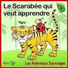 Dictionnaire Pour Enfants: Les Animaux Sauvages (Apprendre le Français t. 4) (French Edition)