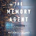 The Memory Agent Audiobook by Matthew B.J. Delaney Narrated by James Patrick Cronin, James Foster