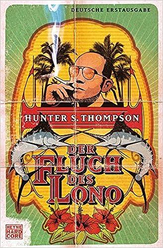 Der Fluch des Lono: 40853: Amazon.es: Thompson, Hunter S ...