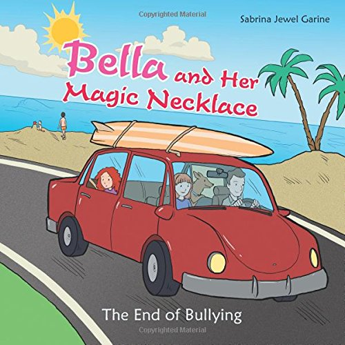 Download Bella and Her Magic Necklace: The End of Bullying pdf epub