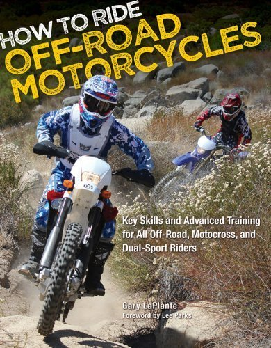 How to Ride Off-Road Motorcycles: Key Skills and Advanced Training for All Off-Road, Motocross, and Dual-Sport Riders by LaPlante, Gary (2012) Paperback