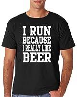 Adult I Run because I Really Like Beer T Shirt