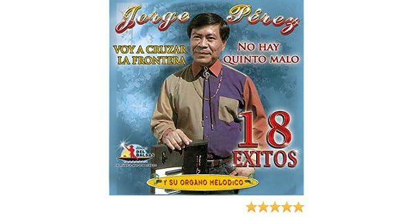 Jorge Perez Y Su Organo Melodico - Jorge Perez (18 Exitos) - Amazon.com Music