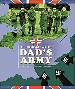 The Complete A-Z of 'Dad's Army'