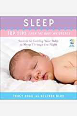 Sleep: Top Tips from the Baby Whisperer: Secrets to Getting Your Baby to Sleep Through the Night Kindle Edition