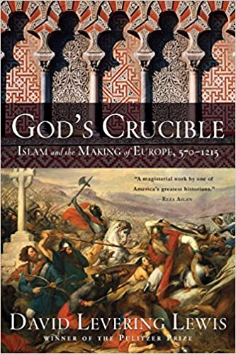 Gods crucible islam and the making of europe 570 1215 david gods crucible islam and the making of europe 570 1215 david levering lewis 9780393333565 amazon books fandeluxe Image collections