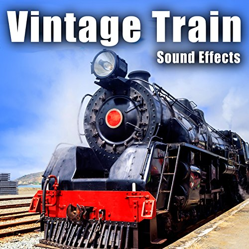 - Vintage Train Sound Effects