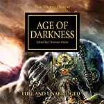 Age of Darkness: The Horus Heresy, Book 16 | John French,Graham McNeill,Dan Abnett,Gav Thorpe,Aaron Dembski-Bowden,James Swallow,Nick Kyme,Chris Wraight,Rob Sanders