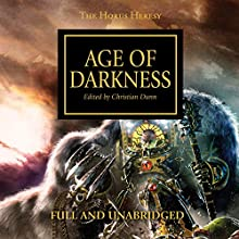 Age of Darkness: The Horus Heresy, Book 16 Audiobook by John French, Graham McNeill, Dan Abnett, Gav Thorpe, Aaron Dembski-Bowden, James Swallow, Nick Kyme, Chris Wraight, Rob Sanders Narrated by Gareth Armstrong, Martyn Ellis, Jonathan Keeble