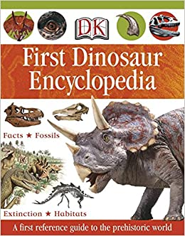 First Encyclopedia Of Dinosaurs