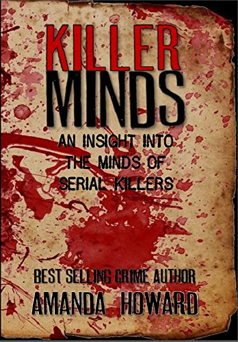 Amazon killer minds an insight into the minds of serial killer minds an insight into the minds of serial killers by howard amanda fandeluxe Images