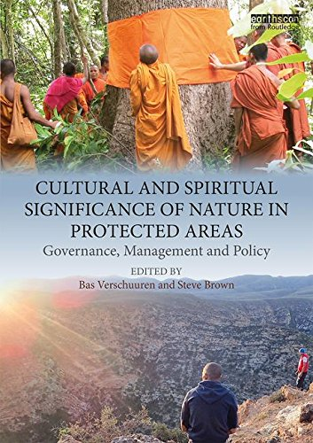 Cultural and Spiritual Significance of Nature in Protected Areas: Governance, Management and Policy ()