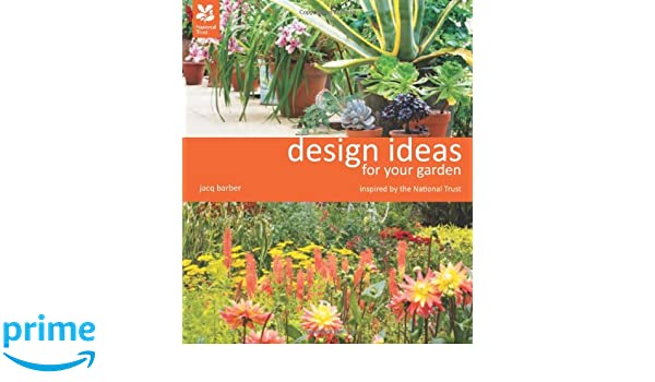 Design Ideas For Your Garden National Trust Home Garden Jacq Barber  Amazon Com Books