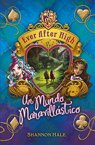 Un mundo maravillástico (Serie Ever After High 3) (Spanish Edition) by [