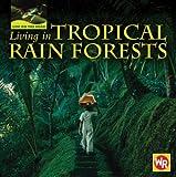 Living in Tropical Rain Forests, Tea Benduhn, 0836883446