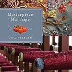 Masterpiece Marriage | Gina Welborn