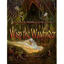 Wisp the Wayfinder (Tales from the NoWhere and NeverWhen Book 1)
