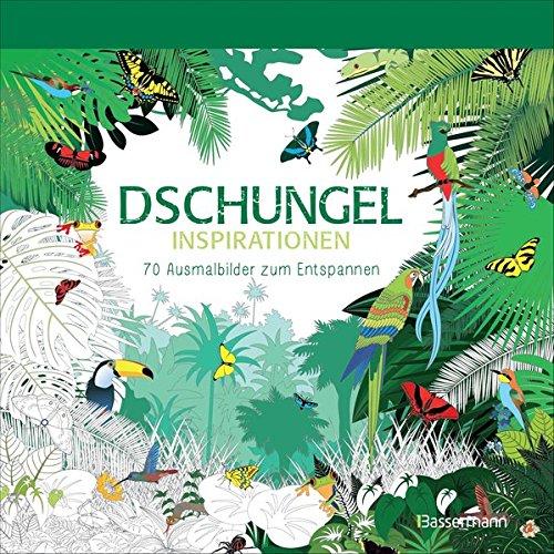 Dschungel Inspirationen 70 Ausmalbilder Zum Entspannen