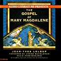 The Gospel of Mary Magdalene Audiobook by Jean-Yves Leloup Narrated by Jacob Needleman, Gabrielle de Cuir, Stephen Hoye, Stefan Rudnicki