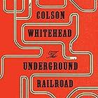 The Underground Railroad Hörbuch von Colson Whitehead Gesprochen von: Bahni Turpin