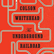The Underground Railroad Audiobook by Colson Whitehead Narrated by Bahni Turpin