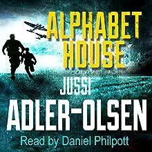 Alphabet House Audiobook by Jussi Adler-Olsen Narrated by Daniel Philpott