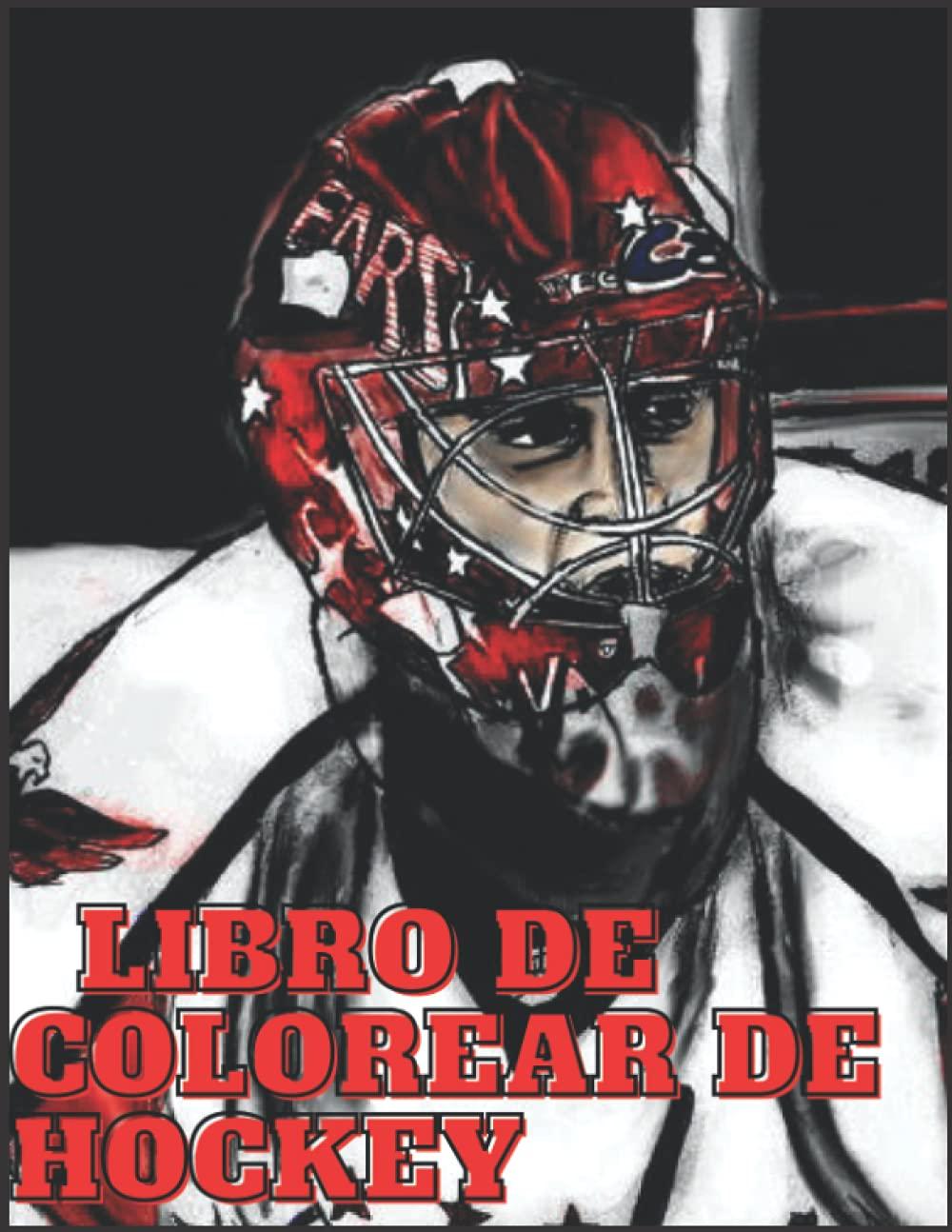 Libro De Colorear De Hockey: El libro de actividades y colorear de hockey más impresionante para adultos y niños, más de 80 diseños divertidos para ... para niños pequeños (Spanish Edition)