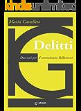 Delitti: Due casi per il commissario Bellantoni (Edida Gialli Vol. 1)