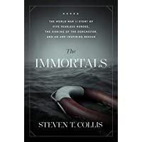 The Immortals: The World War II Story of Five Fearless Heroes, the Sinking of the Dorchester, and an Awe-inspiring…
